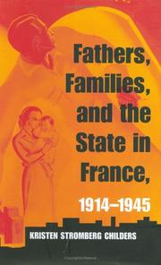 Cover of: Fathers, families, and the state in France, 1914-1945 | Kristen Stromberg Childers