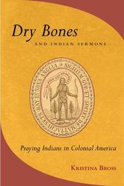 Dry bones and Indian sermons by Kristina Bross