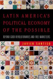 Cover of: Latin America's political economy of the possible | Javier Santiso