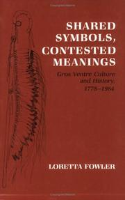 Cover of: Shared symbols, contested meanings | Loretta Fowler
