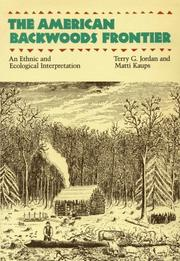 Cover of: The American Backwoods Frontier | Terry G. Jordan