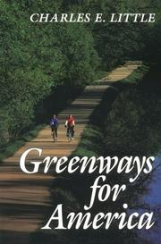 Cover of: Greenways for America (Creating the North American Landscape) | Charles E. Little