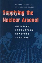 Cover of: Supplying the nuclear arsenal: American production-reactors, 1942-1992