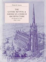 The Gothic revival & American church architecture by Phoebe B. Stanton