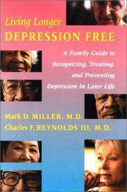 Cover of: Living longer depression free | Mark D. Miller