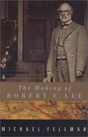 Cover of: The making of Robert E. Lee