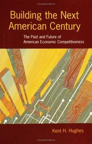 Building the Next American Century by Kent H. Hughes