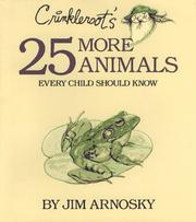 Crinkleroot's 25 more animals every child should know