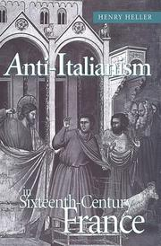 Cover of: Anti-Italianism in sixteenth-century France | Henry Heller
