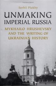 Cover of: Unmaking Imperial Russia
