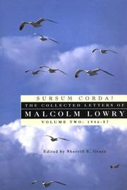 Cover of: Sursum Corda!: The Collected Letters of Malcolm Lowry, Volume II: 1947-1957
