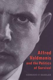 Alfred Valdmanis and the politics of survival by Gerhard P. Bassler