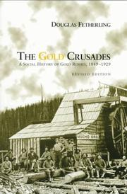 Cover of: The gold crusades: a social history of gold rushes, 1849-1929