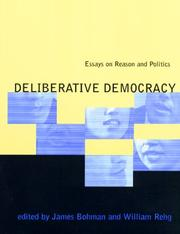 Deliberative Democracy: Essays on Reason and Politics