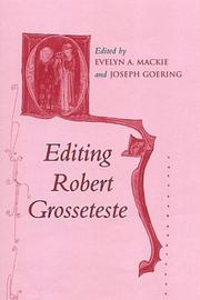 Cover of: Editing Robert Grosseteste | Conference on Editorial Problems (36th 2000 University of Toronto)