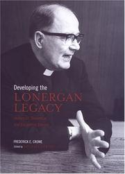 Cover of: Developing the Lonergan legacy | Frederick E. Crowe