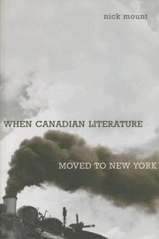 Cover of: When Canadian Literature Moved to New York (Studies in Book and Print Culture) | Nick Mount