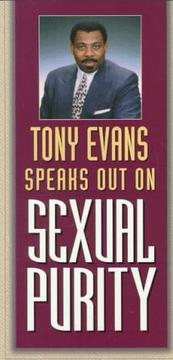 Cover of: Tony Evans Speaks Out on Sexual Purity (Tony Evans Speaks Out on.. Booklet Series)