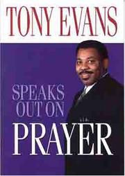 Cover of: Tony Evans Speaks Out On Prayer