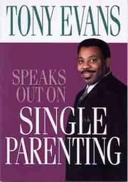 Cover of: Tony Evans Speaks Out On Single Parenting