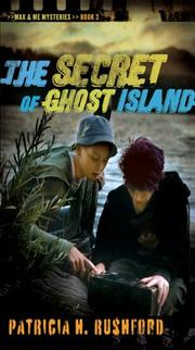 Cover of: The Secrets of Ghost Island (Max & Me Mysteries) | Patricia H. Rushford