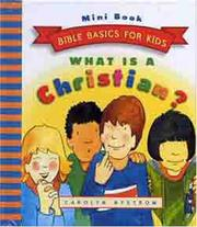 Cover of: What Is A Christian? (Bible Basics for Kids - MINI)