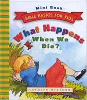 Cover of: What Happens When We Die? (Bible Basics for Kids - MINI)