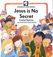 Cover of: Jesus Is No Secret (Children's Bible Basics)