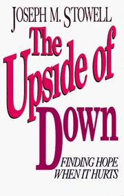 Cover of: The upside of down: finding hope when it hurts