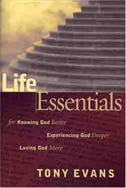 Cover of: Life Essentials for Knowing God Better, Experiencing God Deeper, Loving God More (Life Essentials Book)