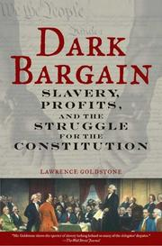 Cover of: Dark Bargain: Slavery, Profits, and the Struggle for the Constitution