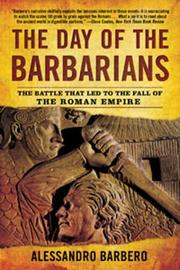 Cover of: The Day of the Barbarians: The Battle That Led to the Fall of the Roman Empire