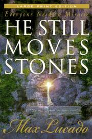 Cover of: He still moves stones | Max Lucado