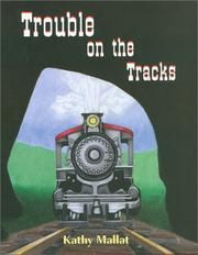 Cover of: Trouble on the tracks | Kathy Mallat