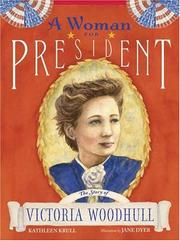 Cover of: A Woman for President: the story of Victoria Woodhull