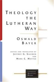 Cover of: Theology the Lutheran Way (Lutheran Quarterly Books) | Oswald Bayer
