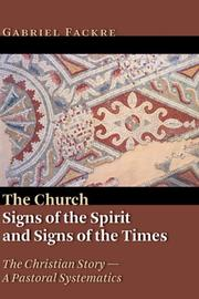 Cover of: The Church: Signs of the Spirit and Signs of the Times (The Christian Story: a Pastoral Systematics)