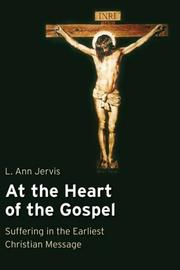 Cover of: At the heart of the Gospel