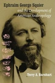 Cover of: Ephraim George Squier and the Development of American Anthropology (Critical Studies in the History of Anthropology) | Terry A. Barnhart