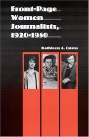 Cover of: Front-Page Women Journalists, 1920-1950 (Women in the West) | Kathleen A. Cairns