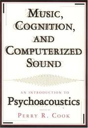 Music, Cognition, and Computerized Sound by Perry R. Cook