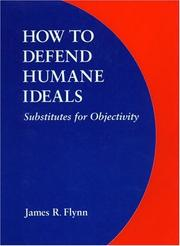 Cover of: How to defend humane ideals: substitutes for objectivity
