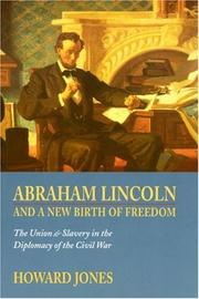Cover of: Abraham Lincoln and a new birth of freedom: the Union and slavery in the diplomacy of the Civil War
