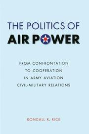 Cover of: The Politics of Air Power | Rondall R. Rice