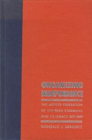 Cover of: Organizing independence | Gonzalo J. SГЎnchez