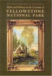 Cover of: Myth and history in the creation of Yellowstone National Park | Paul Schullery