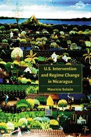 Cover of: U.S. Intervention and Regime Change in Nicaragua | Mauricio Solaun