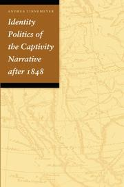Cover of: Identity politics of the captivity narrative after 1848 | Andrea Tinnemeyer