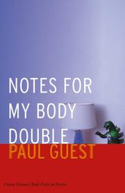 Cover of: Notes for My Body Double (Prairie Schooner Book Prize in Poetry) | Paul Guest