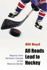 Cover of: All roads lead to hockey | William T. Boyd